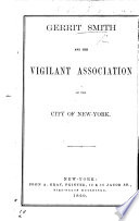 Gerrit Smith, and the Vigilant Association of the City of New-York. (Correspondence, etc.).
