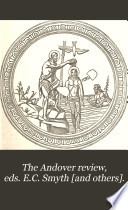The Andover review, eds. E.C. Smyth [and others].