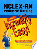 NCLEX-RN Pediatric Nursing Made Incredibly Easy!.