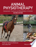 """Animal Physiotherapy: Assessment, Treatment and Rehabilitation of Animals"" by Catherine McGowan, Lesley Goff"