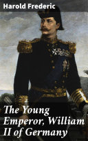 Pdf The Young Emperor, William II of Germany Telecharger