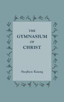 The Gymnasium of Christ