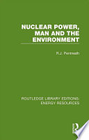 Nuclear Power, Man and the Environment