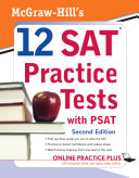 McGraw Hill s 12 SAT Practice Tests with PSAT  2ed