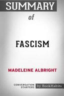 Summary of Fascism by Madeleine Albright: Conversation Starters