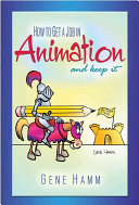 How to Get a Job in Animation  and Keep It  Book