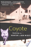 Coyote  : Seeking the Hunter in Our Midst