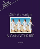 Ditch the Weight and Gain Your Life