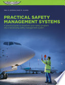 Practical Application of Safety Management Systems  : A Practical Guide to Transform Your Safety Program Into a Functioning Safety Management System