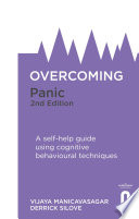 Overcoming Panic, 2nd Edition  : A self-help guide using cognitive behavioural techniques