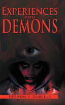 Experiences with Demons
