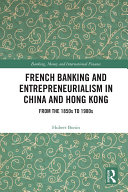 Pdf French Banking and Entrepreneurialism in China and Hong Kong Telecharger