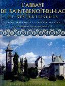 Pdf L'Abbaye de Saint-Benoît-du-Lac et ses bâtisseurs Telecharger