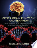 Genes  Brain Function  and Behavior Book
