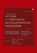 Handbook of Autism and Pervasive Developmental Disorders  Assessment  Interventions  and Policy Book