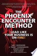 The Phoenix Encounter Method  Lead Like Your Business Is on Fire