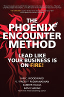 The Phoenix Encounter Method: Lead Like Your Business Is on Fire! Pdf