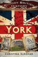 Bloody British History: York Pdf