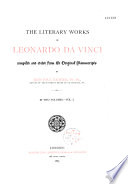 The Literary Works of Leonardo Da Vinci, Compiled and Edited from the Original Manuscripts