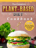The Complete Plant Based Diet Cookbook