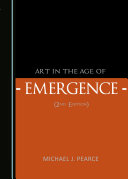 Art in the Age of Emergence  2nd Edition