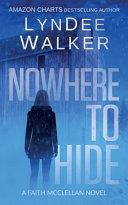 Nowhere to Hide  A Faith McClellan Novel