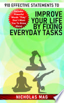 910 Effective Statements To Improve Your Life By Fixing Everyday Tasks