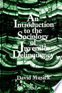 Introduction to the Sociology of Juvenile Delinquency  An