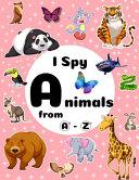 I Spy Animals from A z Book PDF