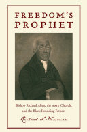 Freedom's Prophet: Bishop Richard Allen, the AME Church, and ...