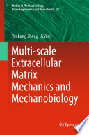 Multi Scale Extracellular Matrix Mechanics And Mechanobiology Book PDF