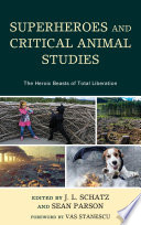 Superheroes and Critical Animal Studies