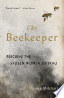 The Beekeeper  Rescuing the Stolen Women of Iraq Book PDF