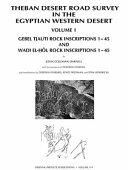 Theban Desert Road Survey in the Egyptian Western Desert  Gebel Tjauti rock inscriptions 1 45 and Wadi el      l rock inscriptions 1 45
