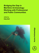 Bridging the Gap in Maritime Archaeology  Working with Professional and Public Communities