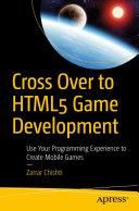 Cross Over to HTML5 Game Development [Pdf/ePub] eBook