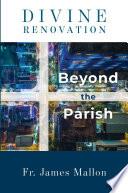 Divine Renovation Beyond the Parish Book PDF