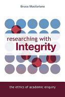 Researching with integrity the ethics of academic enquiry