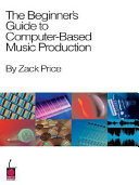 The Beginner's Guide to Computer-based Music Production