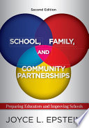 """School, Family, and Community Partnerships: Preparing Educators and Improving Schools"" by Joyce L Epstein"