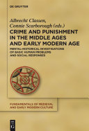 Crime and Punishment in the Middle Ages and Early Modern Age