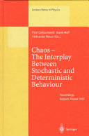 Chaos     The Interplay Between Stochastic and Deterministic Behaviour