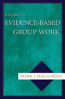 A Guide to Evidence Based Group Work