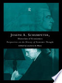 Joseph A Schumpeter Historian Of Economics