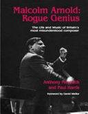 Malcolm Arnold: Rogue Genius