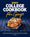 link to Easy college cookbook for guys : effortless recipes to learn the basics of cooking in the TCC library catalog