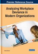 Analyzing workplace deviance in modern organizations