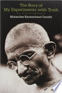 """The Story of My Experiments with Truth: An Autobiography"" by Mohandas Karamchand Gandhi"