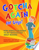 Gotcha Again for Guys  More Nonfiction Books to Get Boys Excited about Reading