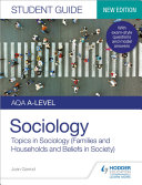 AQA A level Sociology Student Guide 2  Topics in Sociology  Families and households and Beliefs in society